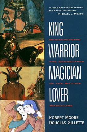 king warrior magician lover kwml archetypes of the mature